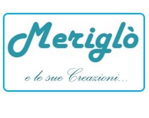 Le creazioni di Meriglò